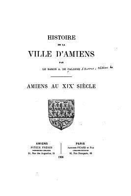 Histoire De La Ville D'amiens, Amiens Au Xixe Siècle