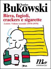 Birra, fagioli, crackers e sigarette