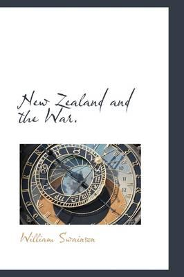 New Zealand and the War.