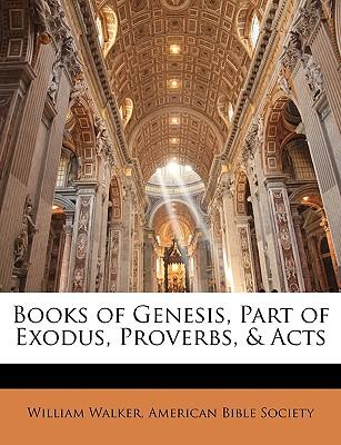 Books of Genesis, Part of Exodus, Proverbs, Acts