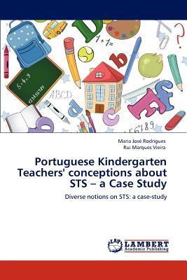 Portuguese Kindergarten Teachers' conceptions about STS – a Case Study