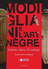 Modigliani e l'art nègre. Simbolo, opere, tecnologia. Ediz. illustrata