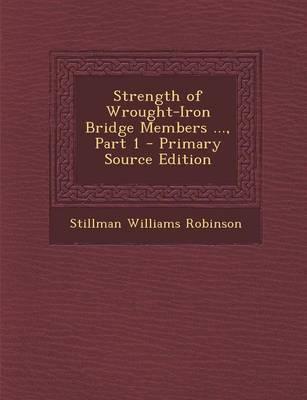 Strength of Wrought-Iron Bridge Members ..., Part 1