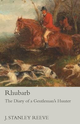 Rhubarb - The Diary of a Gentleman's Hunter
