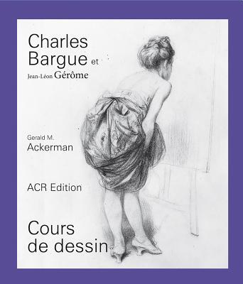 Charles Bargue Et Jean-léon Gérôme