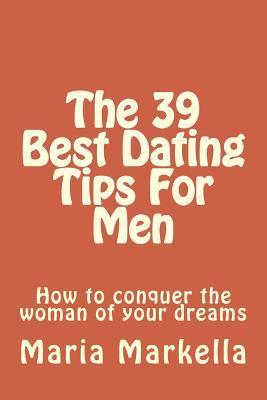 The 39 Best Dating Tips for Men