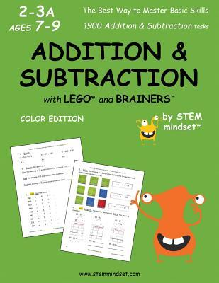 Addition & Subtraction with LEGO and Brainers Grades 2-3A Ages 7-9 Color Edition