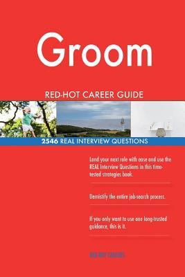 Groom RED-HOT Career Guide; 2546 REAL Interview Questions