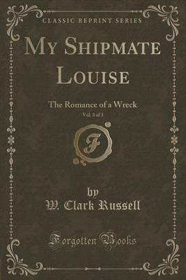 My Shipmate Louise, Vol. 3 of 3