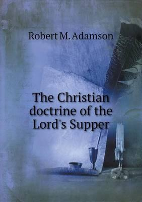 The Christian Doctrine of the Lord's Supper