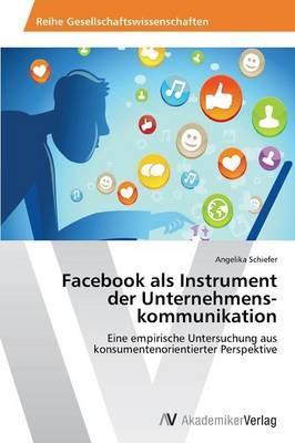Facebook als Instrument  der Unternehmenskommunikation