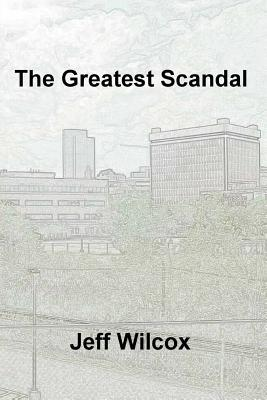 The Greatest Scandal