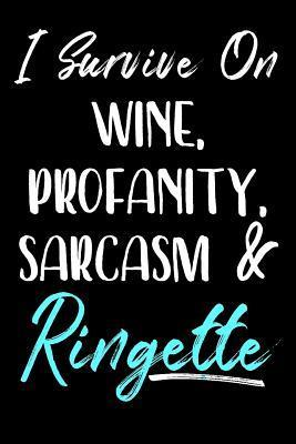 I Survive On Wine, Profanity, Sarcasm & Ringette