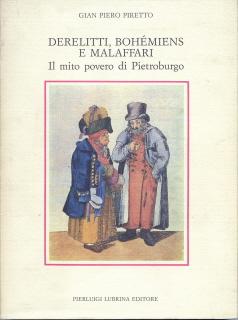Derelitti, bohemiens e malaffari