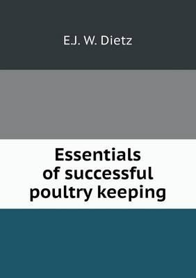 Essentials of Successful Poultry Keeping