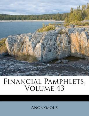 Financial Pamphlets, Volume 43