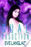 Dual Abduction (Alien Abduction Book 3)