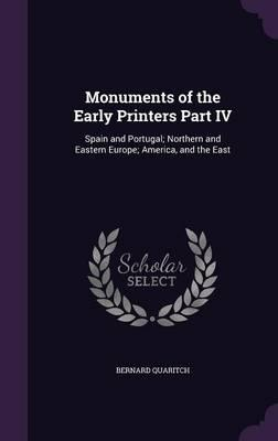 Monuments of the Early Printers Part IV