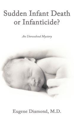 Sudden Infant Death or Infanticide?