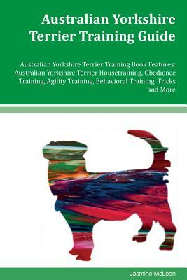 Australian Yorkshire Terrier Training Guide