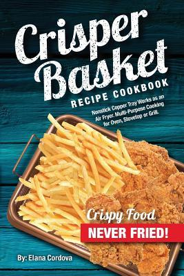 Crisper Basket Recipe Cookbook