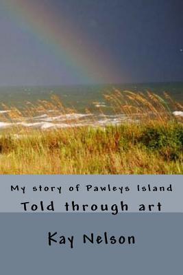 My Story of Pawleys Island
