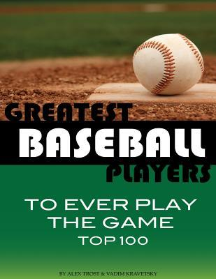 Greatest Baseball Players to Ever Play the Game Top 100