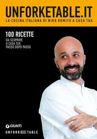 Unforketable.it. La cucina italiana di Niko Romito a casa tua