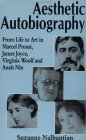 Aesthetic Autobiography: from Life to Art in Marcel Proust, James Joyce