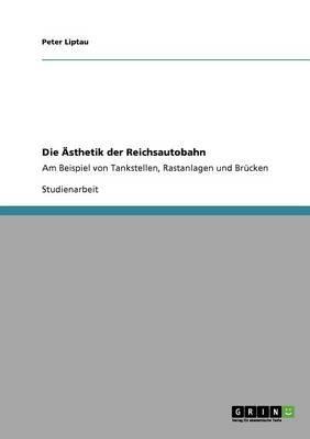 Die Ästhetik der Reichsautobahn