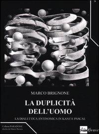 La duplicità dell'uomo. La dialettica antinomica in Kant e Pascal