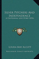 Silver Pitchers and Independence Silver Pitchers and Independence