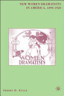 New Women Dramatists in America, 1890-1920
