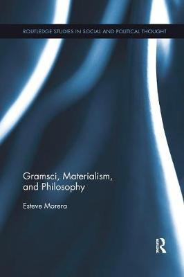 Gramsci, Materialism, and Philosophy