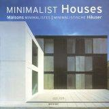Minimalist Houses, Maisons Minimalistes, Minimalistische Hauser