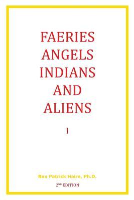 Faeries, Angels, Indians and Aliens