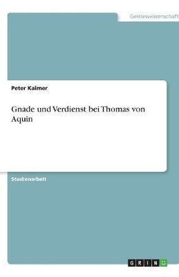 Gnade und Verdienst bei Thomas von Aquin