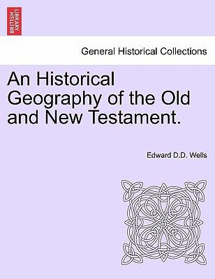 An Historical Geography of the Old and New Testament. VOL. II.