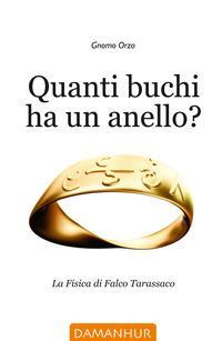 Quanti buchi ha un anello? La fisica di Falco Tarassaco
