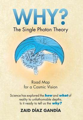 Why? the Single Photon Theory
