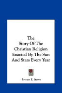 The Story of the Christian Religion Enacted by the Sun and Stars Every Year