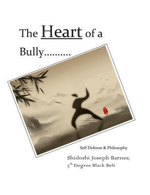 The Heart of a Bully