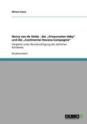 """Henry van de Velde - der """"Friseursalon Haby"""" und die """"Continental Havana-Compagnie"""""""