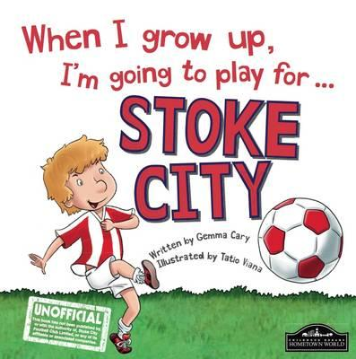 When I grow up, I'm going to play for Stoke