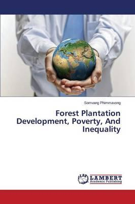 Forest Plantation Development, Poverty, And Inequality