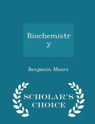 Biochemistry - Scholar's Choice Edition