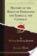 History of the Reign of Ferdinand and Isabella, the Catholic