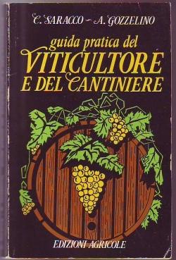 Guida pratica del viticultore e del cantiniere