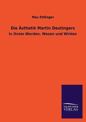 Die Ästhetik Martin Deutingers