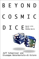 Beyond Cosmic Dice